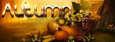 Autumn Time To Give Thanks Facebook Cover coverlayout.com