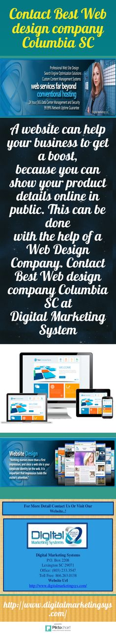 A website can help your business to get a boost, because you can show your product details online in public. This can be done with the help of a Web Design Company. Contact Best Web design company Columbia SC at Digital Marketing System, visit our website: http://www.digitalmarketingsys.com/