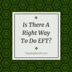 Is There A Right Way To Do EFT-