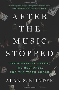 After the Music Stopped: The Financial Crisis, the Response, and the Work Ahead - VBusinessbook | VBusinessbook