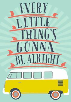 Every little things gonna be alright ✌☮❤