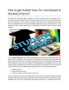 Get Student Loans for Unemployed  Apply online for student loans in the uk, here: http://goo.gl/uhXLsX