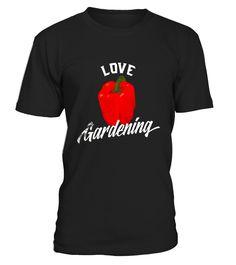 I Love Gardening Red Pepper Gardener Gifts T Shirt T Shirt