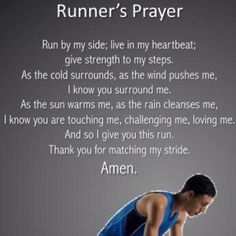 Runners Prayer, time for me to get to running Running Quotes, Running Motivation, Fitness Motivation, Exercise Motivation, Fitness Quotes, Running Inspiration, Fitness Inspiration, Inspiration Wall, Runners Prayer