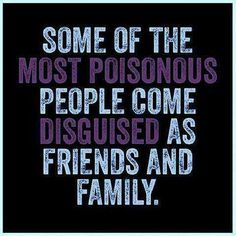 some of the most poisonous people...
