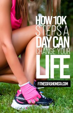 10k steps a day can change your entire life.  Are you getting your daily steps in?