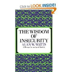 The Wisdom of Insecurity, by Alan Watts