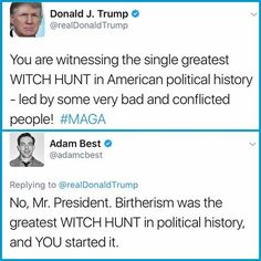 No, Trump. Birtherism was the greatest witch hunt in political history, and you started it.