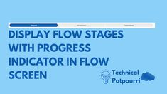 Display Flow Stages with Progress Indicator in Flow Screen