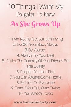 10 Things I Want My Daughter To Know As She Grows Up - Motherhood Uncluttered Daughter Growing Up Quotes, Kids Growing Up Quotes, Mother Daughter Quotes, I Love My Daughter, My Beautiful Daughter, I Love My Kids, Grow Up Quotes, Mother Daughter Activities, Grandmother Quotes