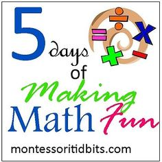 Montessori Tidbits: 5 Days of Making Math Fun: Must Have Manipulatives