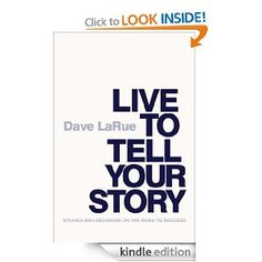 """""""Live to Tell Your Story: Stories and Decisions on the Road to Success"""" by author/businessman Dave LaRue is only fifty-nine pages long and easy to read, puruse and absorb. The author owns many successful, thriving companies and coaches business entrepreneurs in how to achieve success. Dave LaRue knows that storytelling is perhaps our oldest tradition, and as he puts it in his introduction, """"one of the human realities of telling stories is that the listener, as they listen, Storytelling Books, Achieve Success, Telling Stories, Business Entrepreneur, True Friends, Coaches, Your Story, Book Review, To Tell"""