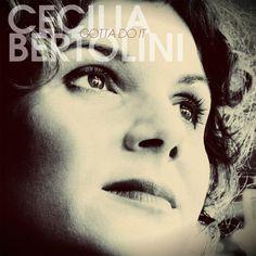 DEEZER - New favorite album: Cecilia Bertolini - Gotta Do It (Bonus Track Version)