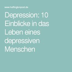 Depression: 10 Einblicke in das Leben eines depressiven Menschen
