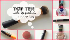 Top 10 Make-Up Products under £10 | Asia Jade