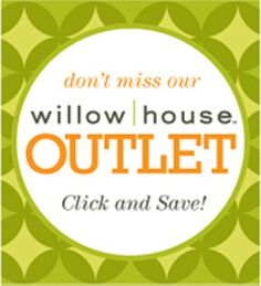 Willow House Outlet Store!!!