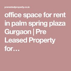 Rent Office Spaces in Gurgaon: Furnished Offices at Prime Location http://www.aihp.in/ Office Spaces in Gurgaon for Rent