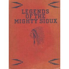 Legends of the Mighty Sioux Out- of- Print #BOOK   #SouthDakota Specializing in the #Art of the #Lakota