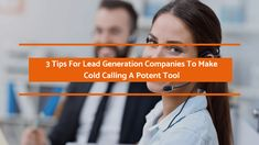 For Lead Generation Companies cold calling can still be a potent tool in this era of online marketing methods, contrary to what many people believe. The post suggests ways to make this age-old tool more effective and result-oriented.
