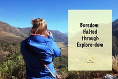 Boredom Halted Through Explore-dom — The May Daily #themaydaily #explore #travel #adventure #adventureawaits #love