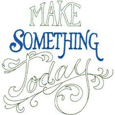 make something today :)