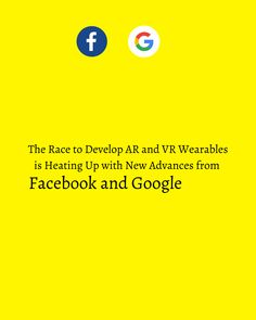 Both Facebook and Google have taken new strides towards developing next gen wearables for AR and VR.  Both Facebook and Google have taken new strides towards developing next gen wearables for AR and VR. Vr, Social Media Marketing, Facebook, Photo And Video, Digital, News, Google, Instagram