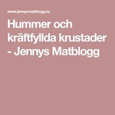 Hummer och kräftfyllda krustader - Jennys Matblogg