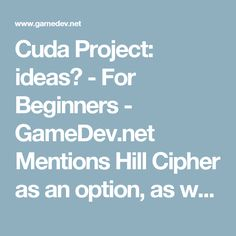 Cuda Project: ideas? - For Beginners - GameDev.net    Mentions Hill Cipher as an option, as well as Monte Carlo simulations
