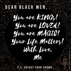 Dear Black Men... You are Loved!