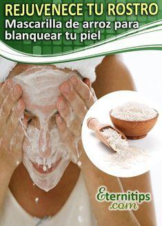 Mascarilla de arroz para rejuvenecer el rostro | Eternitips