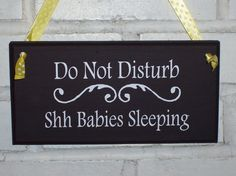 door sign idea: Would change to Shh Children Napping