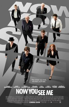 Now You See Me. I LOVE this movie!!!!!!!!!!!!!!!!!!!!!!!!!!!