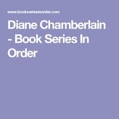 Diane Chamberlain - Book Series In Order