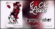 """Recensione in Anteprima """"F*ck Love"""" di Tarryn Fisher"""