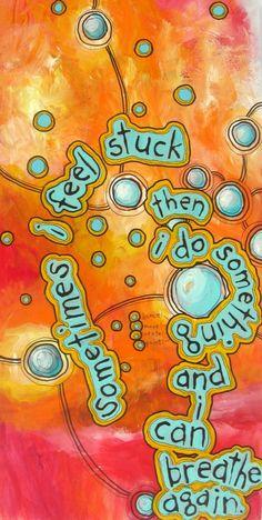 Sometimes I feel stuck, then I do something and I can breathe again - Art journal by Belinda Fireman