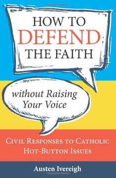 Great book about understanding #Catholic teaching on birth control, abortion, euthanasia, marriage, and more that are often misunderstood in today's world. How to Defend the Faith Without Raising Your Voice: Civil Responses to Catholic Hot Button Issues by Ivereigh Austen