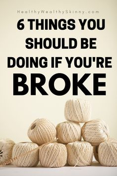 6 Things You Should Be Doing If You're Broke – Healthy Wealthy Skinny – Finance tips, saving money, budgeting planner Ways To Save Money, Money Saving Tips, How To Make Money, Money Tips, Money Budget, Money Saving Hacks, Make Cash Fast, Money Fast, Frugal Living Tips