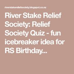 River Stake Relief Society: Relief Society Quiz - fun icebreaker idea for RS Birthday...