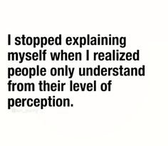 It's true!! People don't always care, or to lazy to understand you
