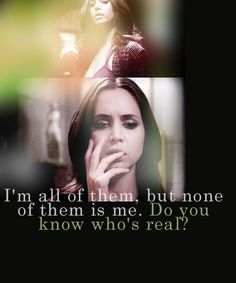 """I'm all of them, but none of them is me. Do you know who's real?"" Echo/Caroline on Joss Whedon's TV show Dollhouse, played by Eliza Dushku, who also plays Faith in Buffy The Vampire Slayer."