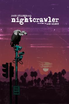 Nightcrawler (2014) ~ Alternative Movie Poster by Edgar Ascensao #amusementphile