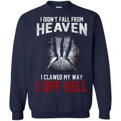 Logan Shirts I Clawed My Way I Off Hell T shirts Hoodies Sweatshirts Logan Shirts I Clawed My Way I Off Hell T shirts Hoodies Sweatshirts Perfect Quality for Am