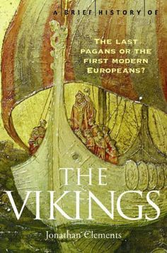 A Brief History of the Vikings by Jonathan Clements, http://www.amazon.co.uk/dp/1845290763/ref=cm_sw_r_pi_dp_zOXPsb0EWKAYS