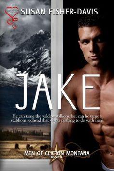 Jake (The Men of Clifton Montana Book 1)
