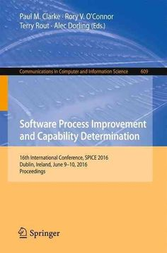 Software Process Improvement and Capability Determination: 16th International Conference, Spice 2016, Dublin, Ire...