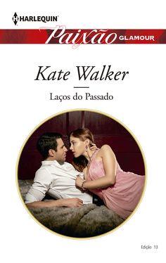 """Paixão Glamour: """"Laços do Passado"""" de Kate Walker."""