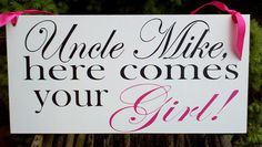 Wedding Signs SINGLE SIDED Uncle here comes your by limitedlane. $29.95- Jon Boy, here comes your girl!