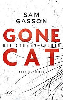 Lesendes Katzenpersonal: [Rezension] Sam Gasson - Gone Cat: Die stumme Zeug...