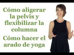 Cómo aligerar la pelvis y flexibilizar la columna - Cómo hacer el arado de yoga - YouTube