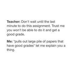 This is literally me all the time XD Professor, Literally Me, Good Grades, Have A Laugh, I Can Relate, Funny Pins, True Stories, Short Stories, Tumblr Funny